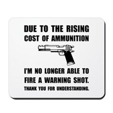 Ammunition Warning Shot Mousepad