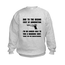 Ammunition Warning Shot Sweatshirt