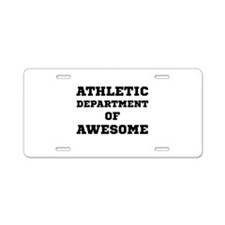 Athletic Department Awesome Aluminum License Plate