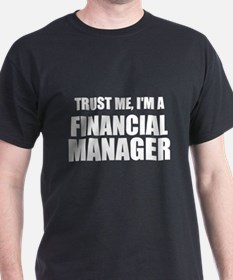 Trust Me, I'm A Financial Manager T-Shirt