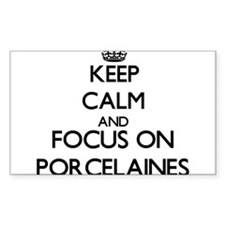Keep calm and focus on Porcelaines Decal