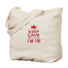 I cant keep calm because Im 18 Tote Bag