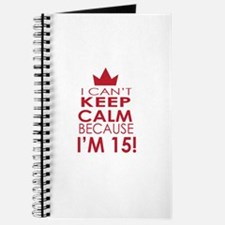 I cant keep calm because Im 15 Journal