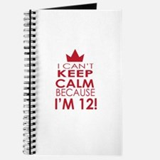 I cant keep calm because Im 12 Journal