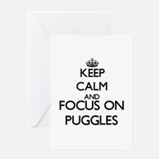 Keep calm and focus on Puggles Greeting Cards