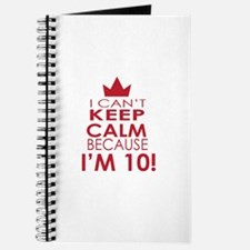 I cant keep calm because Im 10 Journal