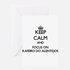 Keep calm and focus on Rafeiro Do A Greeting Cards