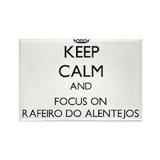 Keep calm and focus on Rafeiro Do Alentejo Magnets