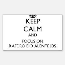 Keep calm and focus on Rafeiro Do Alentejo Decal