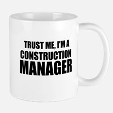 Trust Me, I'm A Construction Manager Mugs