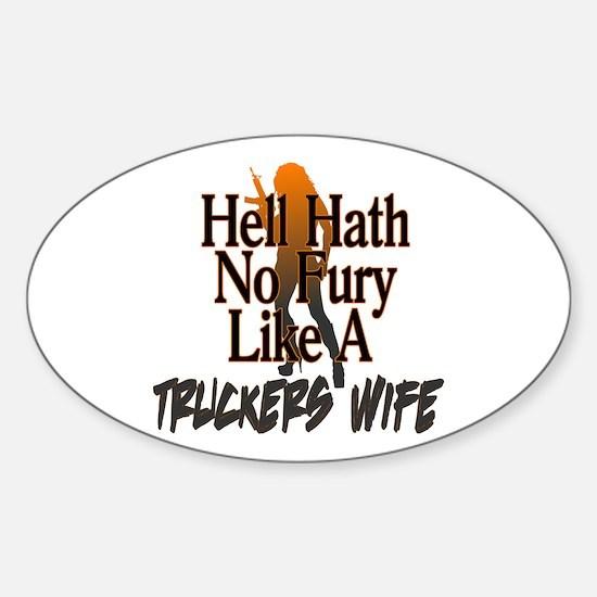 Hell Hath No Fury - Trucker's Wife Sticker (Oval)