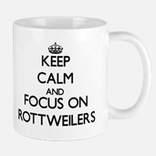 Keep calm and focus on Rottweilers Mugs