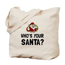 Who Is Your Santa Tote Bag