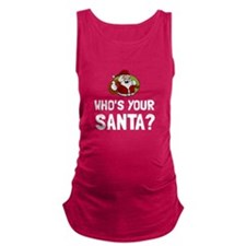 Who Is Your Santa Maternity Tank Top