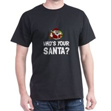 Who Is Your Santa T-Shirt