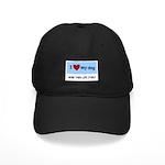 I LOVE MY DOG MORE THEN LIFE ITSELF Black Cap