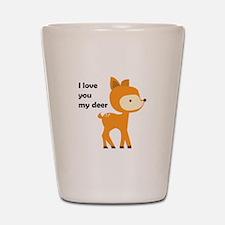 i love you My Deer Shot Glass