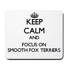 Keep calm and focus on Smooth Fox Terrie Mousepad