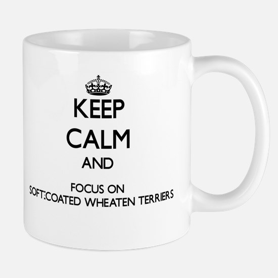 Keep calm and focus on Soft-Coated Wheaten Te Mugs