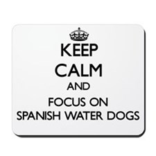 Keep calm and focus on Spanish Water Dog Mousepad