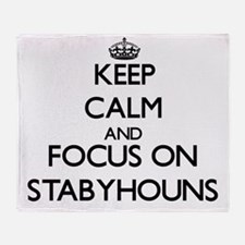 Keep calm and focus on Stabyhouns Throw Blanket