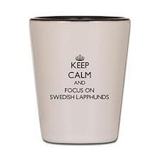 Keep calm and focus on Swedish Lapphund Shot Glass