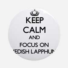 Keep calm and focus on Swedish La Ornament (Round)