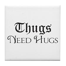 Thugs Need Hugs Tile Coaster