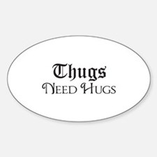 Thugs Need Hugs Bumper Stickers
