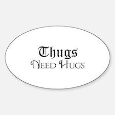 Thugs Need Hugs Decal
