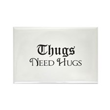 Thugs Need Hugs Magnets