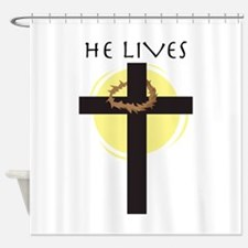 He Lives Shower Curtain