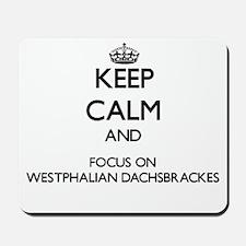Keep calm and focus on Westphalian Dachs Mousepad