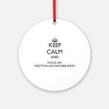 Keep calm and focus on Westphalia Ornament (Round)