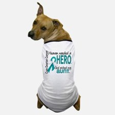 Heaven Needed Hero Ovarian Cancer Dog T-Shirt