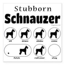 """Stubborn Schnauzer v2 Square Car Magnet 3"""" x 3"""""""