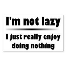 I'm Not Lazy Humor Decal