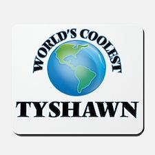 World's Coolest Tyshawn Mousepad
