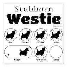 """Stubborn Westie v2 Square Car Magnet 3"""" x 3"""""""