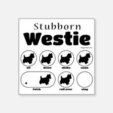 "Stubborn Westie v2 Square Sticker 3"" x 3"""
