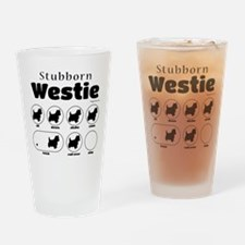Stubborn Westie v2 Drinking Glass