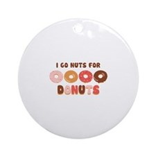 Go Nuts for Donuts Ornament (Round)