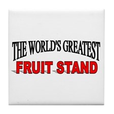 """""""The World's Greatest Fruit Stand"""" Tile Coaster"""