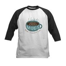 I Like Big Mugs Baseball Jersey