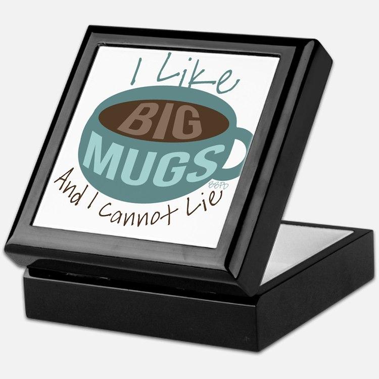 I Like Big Mugs Keepsake Box