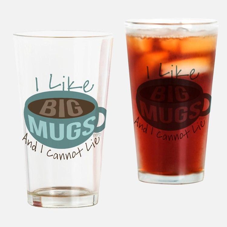 I Like Big Mugs Drinking Glass