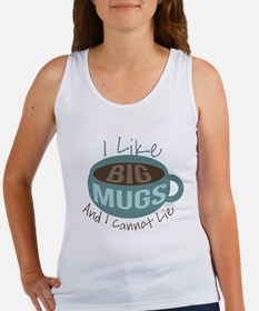 I Like Big Mugs Tank Top