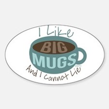 I Like Big Mugs Decal