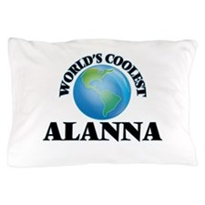 World's Coolest Alanna Pillow Case