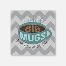 I Like Big Mugs Sticker